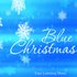 Blue Christmas - Easy Listening Music