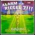 Alarm Für Riegel 7!!!