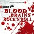 Blood, Brains, & Rock'N'Roll (Limited)
