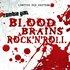 Blood, Brains, & Rock'N'Roll (Limited)