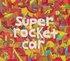 Super Rocket Car