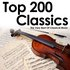 Top 200 Classics – The Very Best Of Classical Music