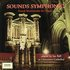 Sounds Symphonic - French Masterworks for Organ