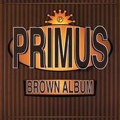 Primus- Brown Album