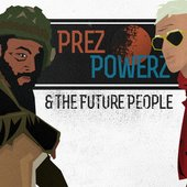 Prez Powerz and the Future People