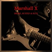 Marshall X * Broke, Busted & Blue