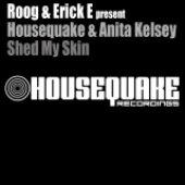 Roog & Erick E pres. Housequake & Anita Kelsey