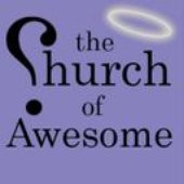 The Church of Awesome