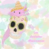 Los Axolotes Mexicanos