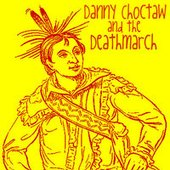 Danny Choctaw and the Deathmarch