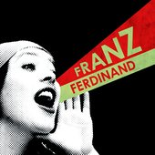 You Could Have It So Much Better With Franz Ferdinand