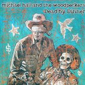 Michael Hall and The Woodpeckers