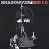 Shadowyze & Big Lo