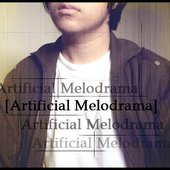 Artificial Melodrama