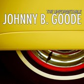 The Unforgetable Johnny B. Goode (Johnny B. Goode)