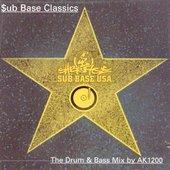 Sub Base Classics The Drum & Bass Mix by AK1200