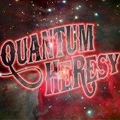 Quantum Heresy