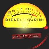 Diesel Houdini