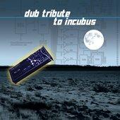 Dub Tribute to Incubus