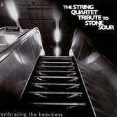 Stone Sour, Embracing The Heaviness: The String Quartet Tribute to