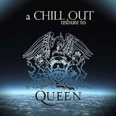 A Chill Out Tribute To Queen