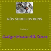 Nós Somos os bons - The best of Catzo Music All Stars