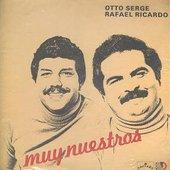 Otto Serge & Rafael Ricardo