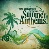 The Ultimate Everlasting Summer Anthems!