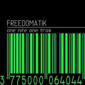 Freedomatik - One Nite One Track