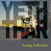 Yeth Thar - Sunday Reflection