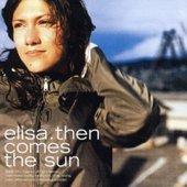 ELISA - THEN COMES THE SUN