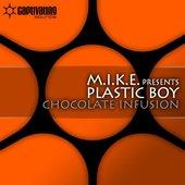 M.I.K.E. pres. Plastic Boy - Chocolate Infusion / Exposed