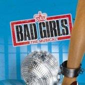 Bad Girls - Original London Cast