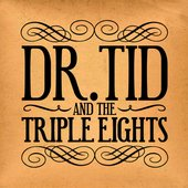 Dr. Tid And The Triple Eights