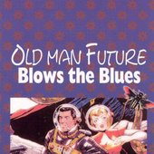 Noise Candy (1) - Old Man Future Blows The Blues