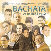Bachata At It's Best Vol. 2