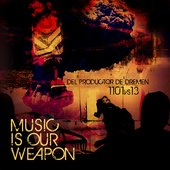 MUSIC IS OUR WEAPON from DREMEN PRODUCER, 1101VS13