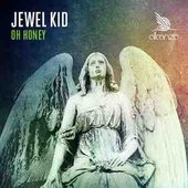 Jewel Kid - Oh Honey (Original Mix)