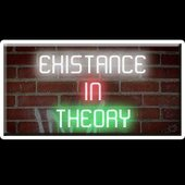 Existance In Theory