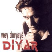 Diyar - Wey Dinyaye