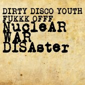 Dirty Disco Youth & Fukkk Offf