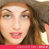 alexa ray joel notice me
