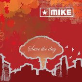 MIKE - Save the day - album cover