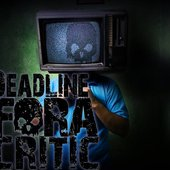 Deadline for a Critic
