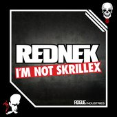 I'm Not Skrillex (Original Mix)