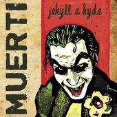 Muerti - Jekyll a Hyde (2007)
