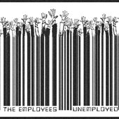 The Employees - UNEMPLOYED