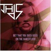 Bet That You Suck Good On The Dancefloor EP