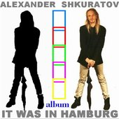 "Askura Alexander Shkuratov - Album ""It was in Hamburg\"""