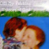 OH! My Fukking Unicorned God